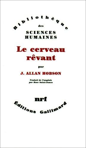 Le cerveau rêvant: Hobson, J. Allan