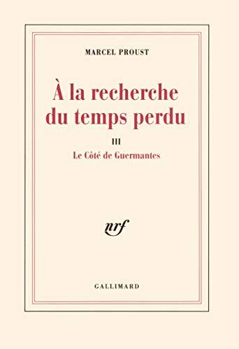9782070726370: A la recherche du temps perdu, tome 3 : Le Côté de Guermantes