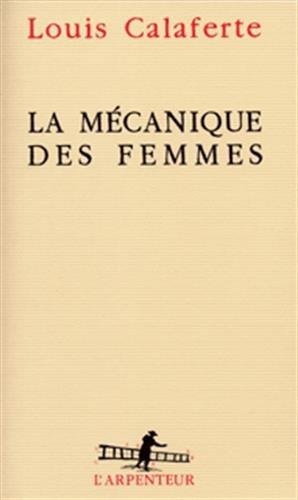 9782070726424: La mécanique des femmes (L'Arpenteur) (French Edition)