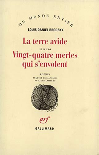 9782070726479: La terre avide/vingt-quatre merles qui s'envolent (French Edition)