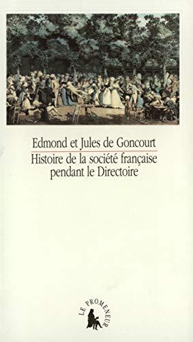Histoire de la societe francaise pendant le Directoire (French Edition): Goncourt, Edmond de