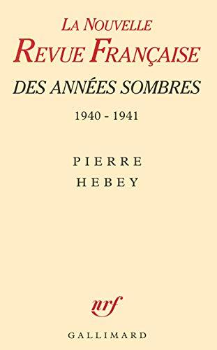 La NRF des années sombres, juin 1940-juin 1941. Des intellectuels à la dérive:...