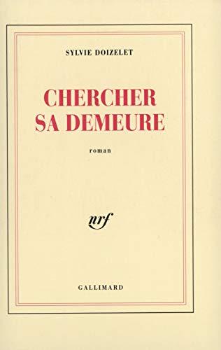 9782070727100: Chercher sa demeure (French Edition)