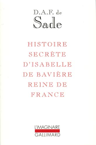 Histoire secrète d'Isabelle de Bavière, reine de France (9782070727179) by marquis de Sade