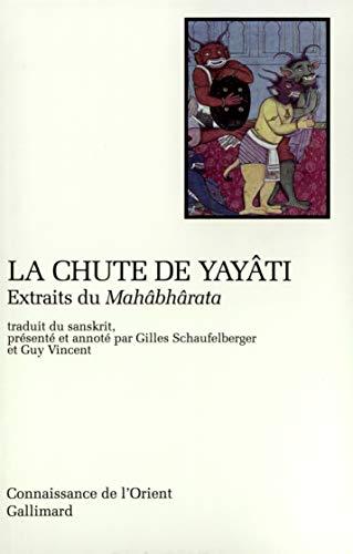 La Chute de Yayâti: Extraits du « Mahâbhârata » Anonymes; ...
