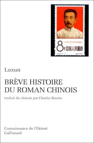 Brà ve histoire du roman chinois [Mass: Luxun