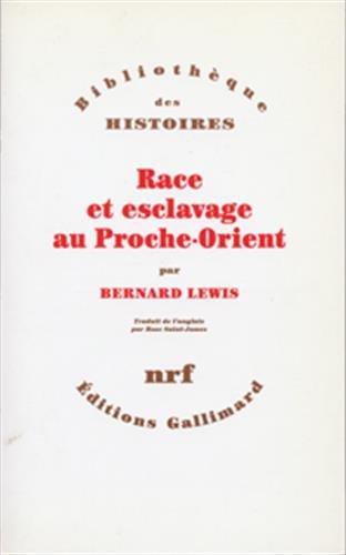 Race et esclavage au proche-orient (French Edition): Bernard Lewis