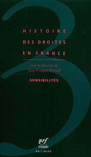 Histoire des droites en France, tome 3 : Sensibilités: Sirinelli, Jean-François