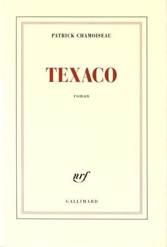 9782070727506: Texaco - Prix Goncourt 1992