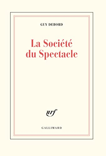 La Societe Du Spectacle (French Edition): G. Debord