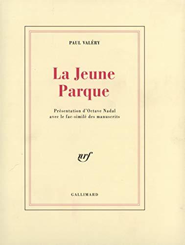 9782070728121: La jeune Parque: Manuscrit autographe, texte de l'e?dition de 1942, e?tats successifs et brouillons ine?dits du poe?me (French Edition)