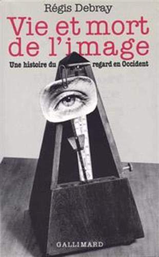 Vie et mort de l'image: Une histoire du regard en Occident (Bibliotheque des idees) (French ...