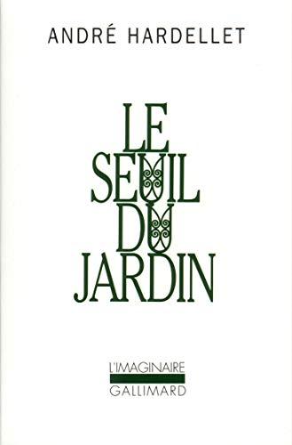 9782070728473: Le Seuil du jardin