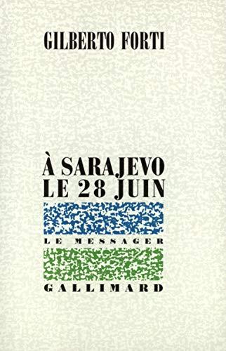 A Sarajevo, le 28 juin: Forti, Gilberto