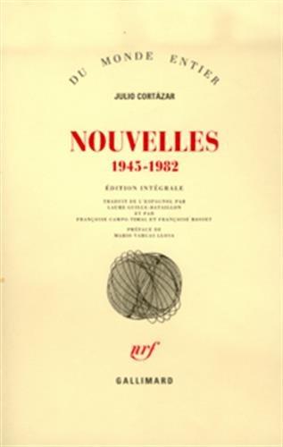 Nouvelles, 1945-1982: Cort�zar, Julio