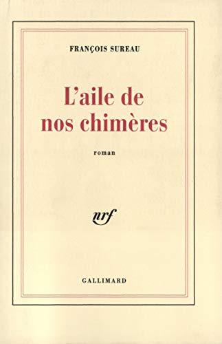 9782070729241: Laile de nos chimères (French Edition)