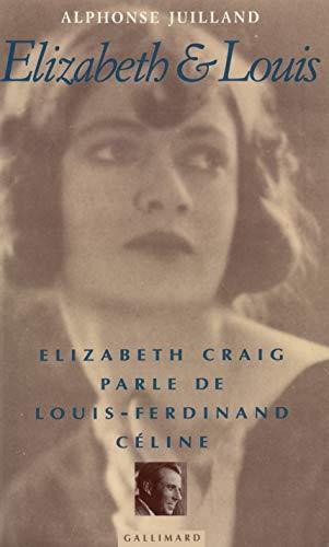 Elizabeth et Louis - Elizabeth Craig parle de Louis-Ferdinand Céline: JUILLAND Alphonse