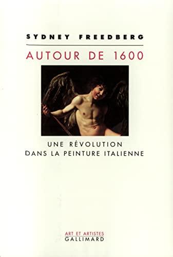 9782070729722: Autour de 1600: Une r�volution dans la peinture italienne