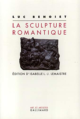 Sculpture Romantique (Art et artistes) (French Edition): Lemaistre