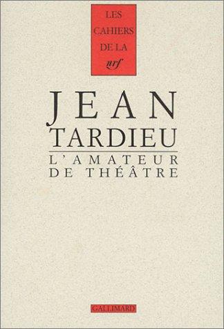L'Amateur de théâtre (French Edition): Jean Tardieu