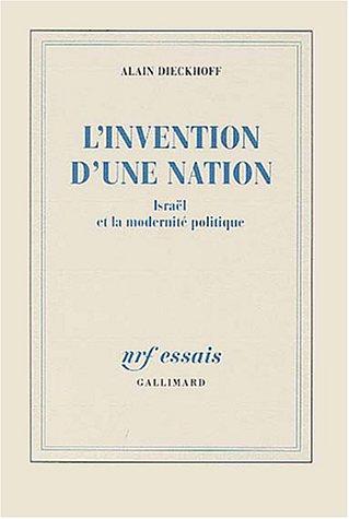 L'Invention d'une nation: Israël et la modernité: Alain Dieckhoff