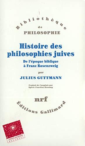9782070730346: Histoire des philosophies juives(de l'epoque biblique a franz r (French Edition)