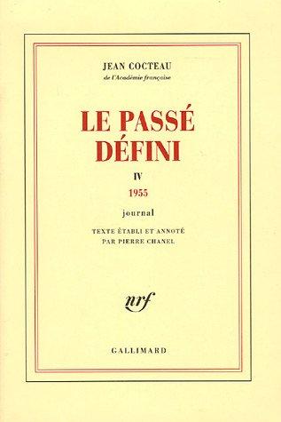 Le passé défini: IV 1955 Journal (2070730360) by Jean Cocteau