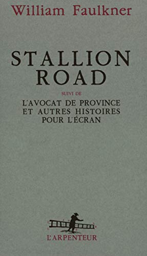 Stallion Road / L'Avocat de province et: William Faulkner