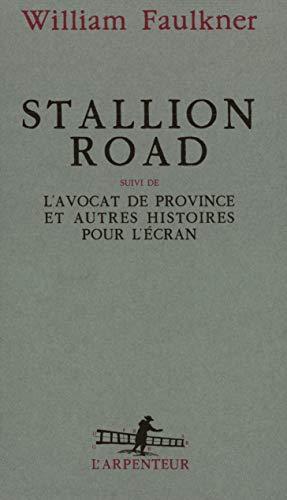 Stallion road/l'avocat de province et autr hist pour l'ecran (French Edition): ...