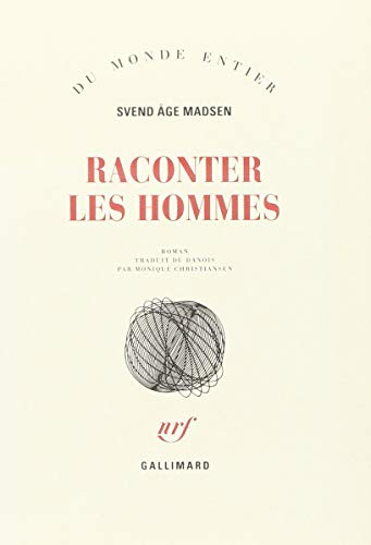 Raconter les hommes (French Edition): Svend Age Madsen