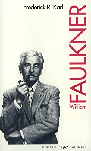 WILLIAM FAULKNER: R: Karl, Frederick: