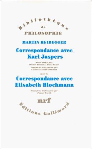 9782070730797: Correspondance de Martin Heidegger avec Karl Jaspers / Correspondance de Martin Heidegger avec Elisabeth Blochmann (1918-1969): (1920-1963) (Bibliothèque de Philosophie)