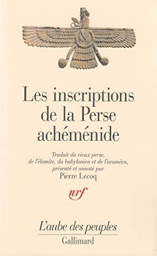 Les inscriptions de la Perse achemenide (L'Aube des peuples) (French Edition): Lecoq, Pierre
