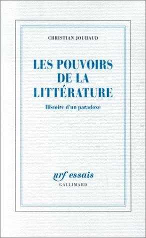 Les pouvoirs de la litterature: Histoire d'un paradoxe (NRF essais) (French Edition): Jouhaud,...