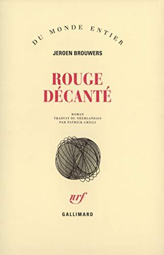Rouge décanté.: BROUWERS Jeroen