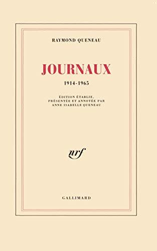 JOURNAUX 1914-1965 edition etablie, presentee et annotee par Anne Isabelle Queneau: Queneau, ...