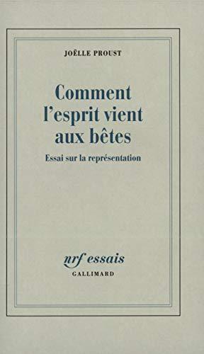 Comment l'esprit vient aux betes: Essai sur la representation (NRF essais) (French Edition): ...