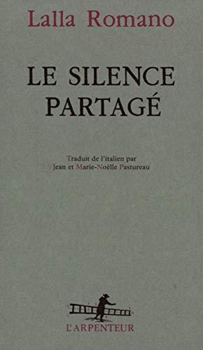 Le silence partagà [Paperback] [Feb 02, 1995]: Lalla Romano