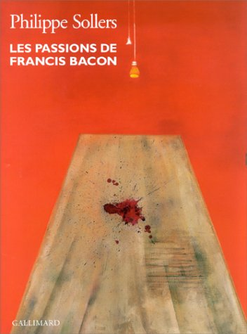 Les Passions De Francis Bacon (With 11 Pp Essay