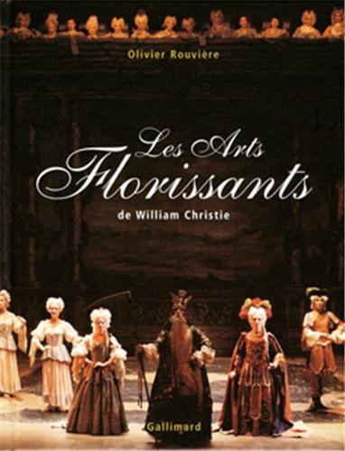 Les Arts Florissants de William Christie (French Edition): Olivier Rouvière