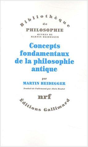 Concepts fondamenteaux de la philosophie antique (French Edition): Martin Heidegger