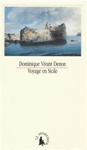 Voyage en Sicile Denon,Dominique Vivant