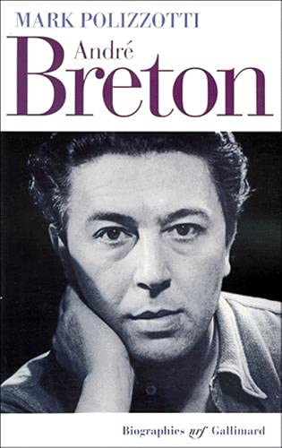 André Breton: Polizzotti, Mark
