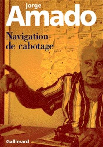 Navigation de cabotage(notes pour des memoires que je n'ecrirai (French Edition): Jorge Amado