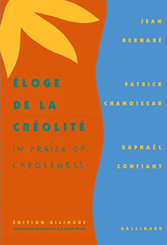Eloge De La Creolite. In Praise of Creoleness. (English and French Edition) (9782070733231) by Jean Bernabe; Patrick Chamoiseau; Raphael Confiant