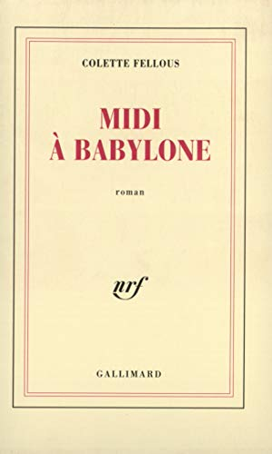 Midi à Babylone: Roman (French Edition) (2070733327) by Colette Fellous