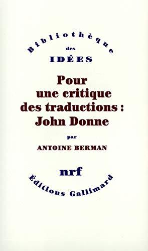 Pour Une Critique DES Traducti (Bibliotheque des idees) (French Edition): Berman, Antoine