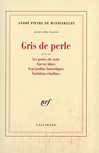 9782070733385: Gris de perle / Les Portes de craie /Cuevas blues /Sept jardins fantastiques /Variations citadines