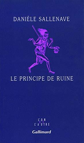 9782070734115: Le principe de ruine (L'Un et l'autre) (French Edition)