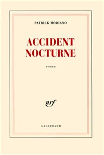 Accident nocturne ; Prix Nobel 2014 ;: Patrick Modiano